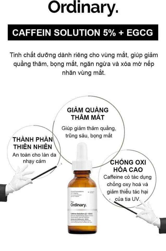 The Ordinary Caffeine Solutions 5% + EGCG có công dụng làm giảm quầng thâm mắt, trị nhăn da, bọng mắt và ngăn ngừa lão hóa. (Nguồn: Internet).