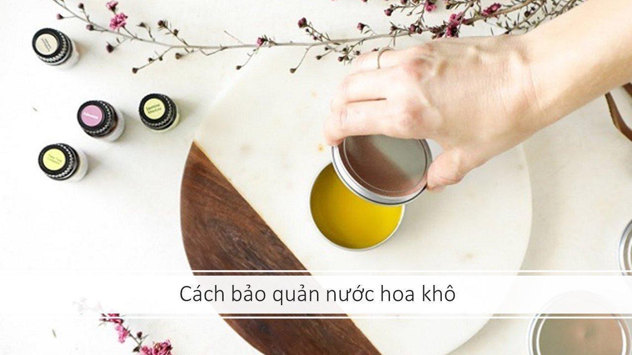 Cách sử dụng và bảo quản nước hoa khô (Ảnh: nquynhvy).